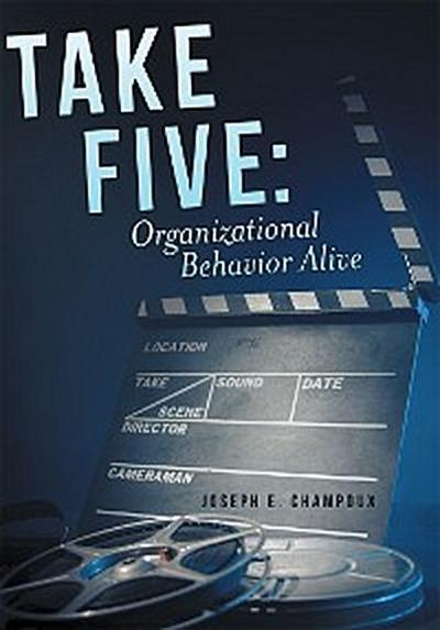 Take Five: Organizational Behavior Alive