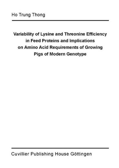 Variability of Lysine and Threonine Efficiency in fees Proteins and Implications an Amino Acid Requirements of Growing pigs of Modern Genotype