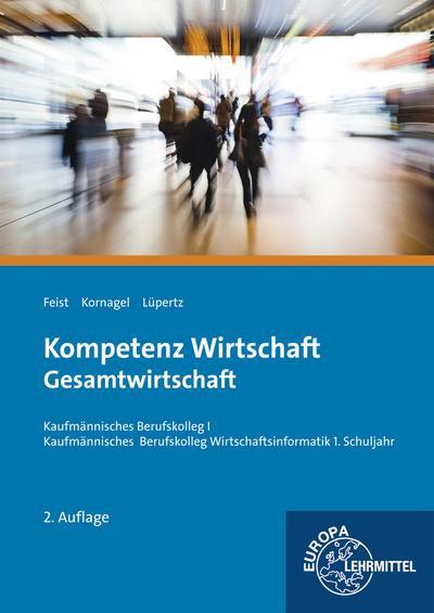 Kompetenz Wirtschaft - Gesamtwirtschaft: Kaufmännisches Berufskolleg I