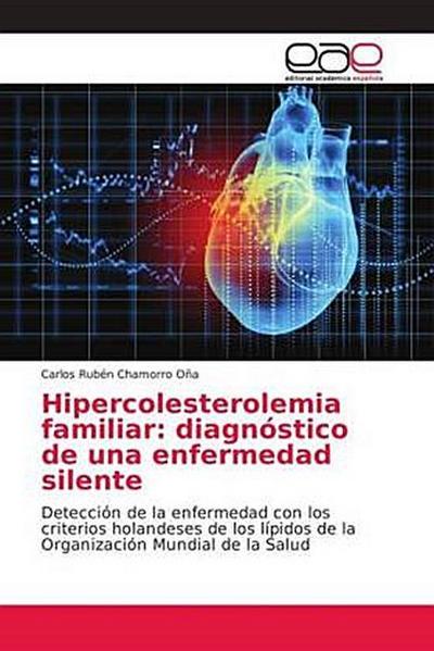 Hipercolesterolemia familiar: diagnóstico de una enfermedad silente
