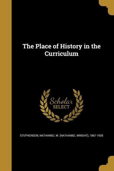 PLACE OF HIST IN THE CURRICULU