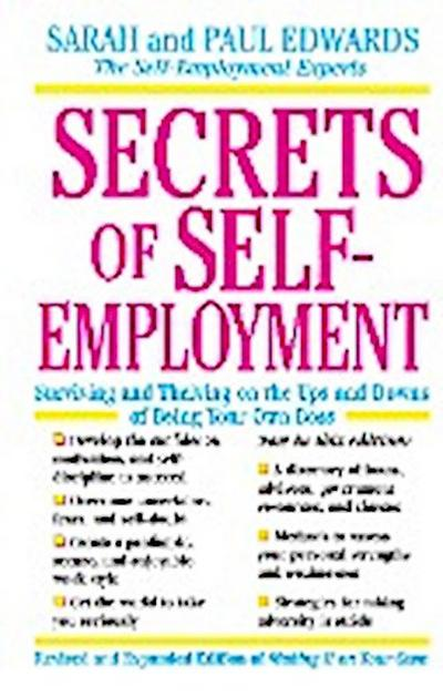 Secrets of Self-Employment: Surviving and Thriving on the Ups and Downs of Being Your Own Boss (Working from Home) - Tarcher - Taschenbuch, Englisch, Paul Edwards, Sarah Edwards, ,