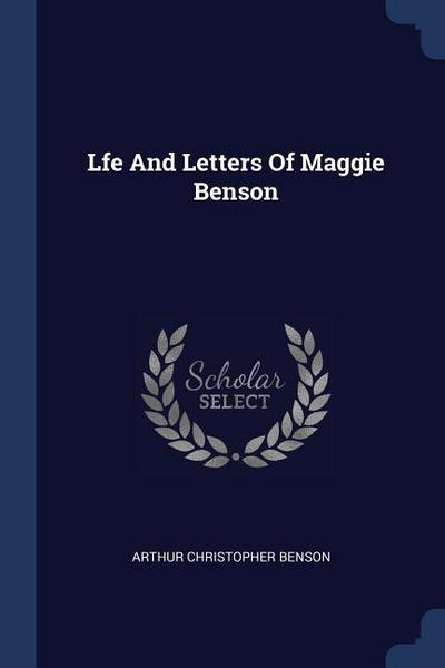 Lfe and Letters of Maggie Benson