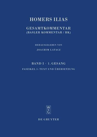 Homerus: Homers Ilias. Erster Gesang (A): Text und Übersetzung (Sammlung wissenschaftlicher Commentare (SWC))