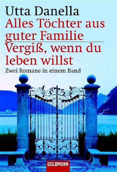 Alles Töchter aus guter Familie / Vergiß, wenn du leben willst. Zwei Romane in einem Band