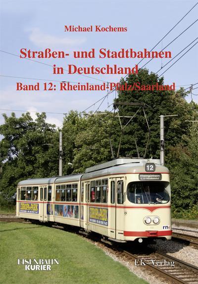 Strassen- und Stadtbahnen in Deutschland 12. Rheinland-Pfalz/ Saarland