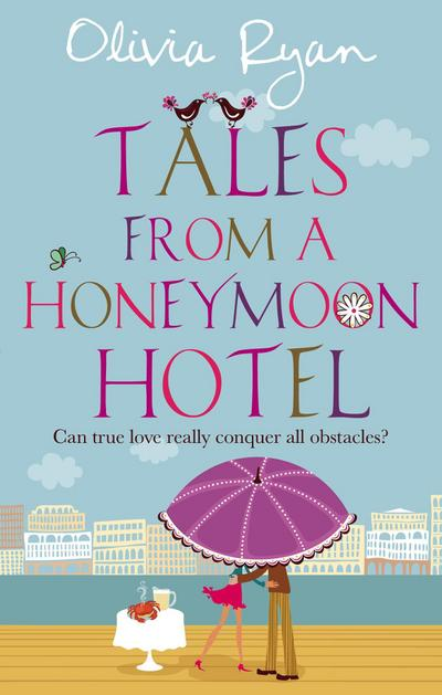 Tales From A Honeymoon Hotel: a warm and witty holiday read about life after 'I Do'