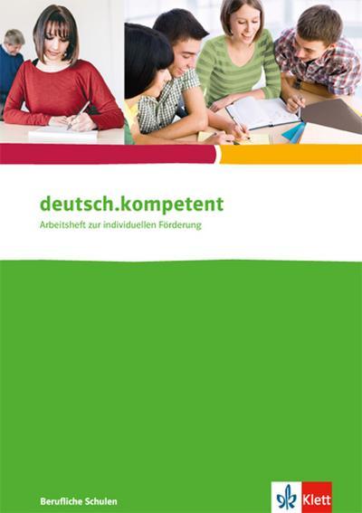 deutsch.kompetent. Arbeitsheft für berufliche Schulen