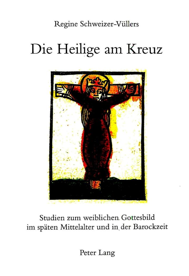 Regine Schweizer-Vüllers / Die Heilige am Kreuz 9783906761923