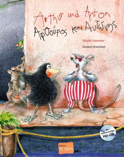 Arthur und Anton, Deutsch-Griechisch, m. Audio-CD