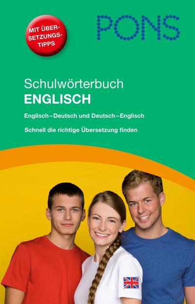 PONS Schulwörterbuch Englisch: Englisch-Deutsch /Deutsch-Englisch. Für Schüler
