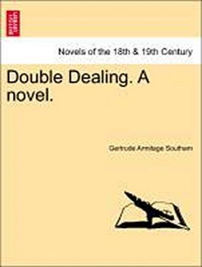 Double Dealing. A novel. Vol. III.