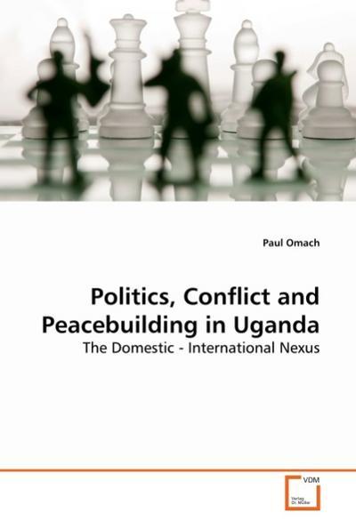 Politics, Conflict and Peacebuilding in Uganda