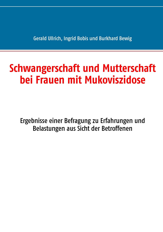 Schwangerschaft und Mutterschaft  bei Frauen mit Mukoviszidose Gerald Ullri ...