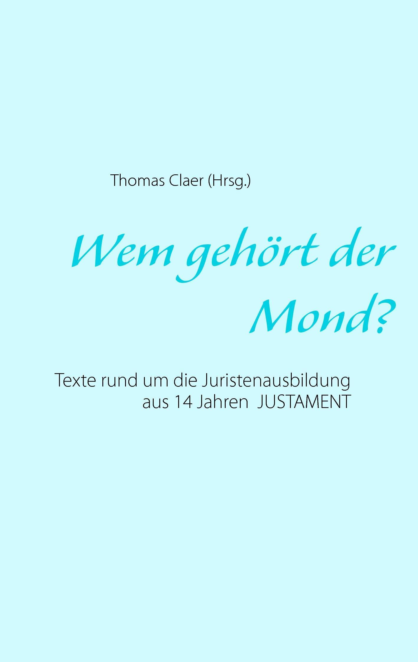 Wem gehört der Mond? Thomas Claer