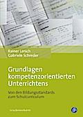 Grundlagen kompetenzorientierten Unterrichtens - Rainer Lersch