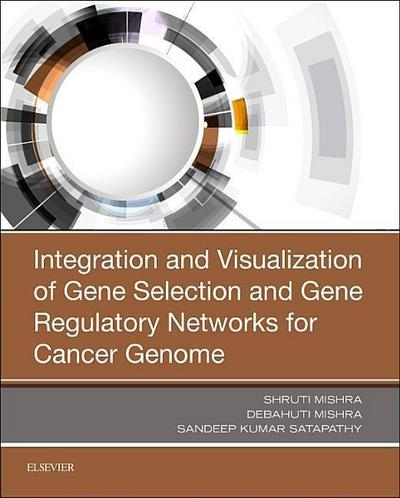 Integration and Visualization of Gene Selection and Gene Regulatory Networks for Cancer Genome
