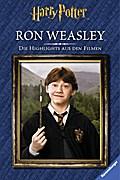 Harry Potter™. Die Highlights aus den Filmen. Ron Weasley™; Übers. v. Wiemken, Simone; Deutsch; vierfarb. Fotos
