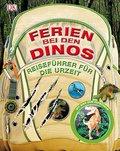 Ferien bei den Dinos: Reiseführer für die Urz ...