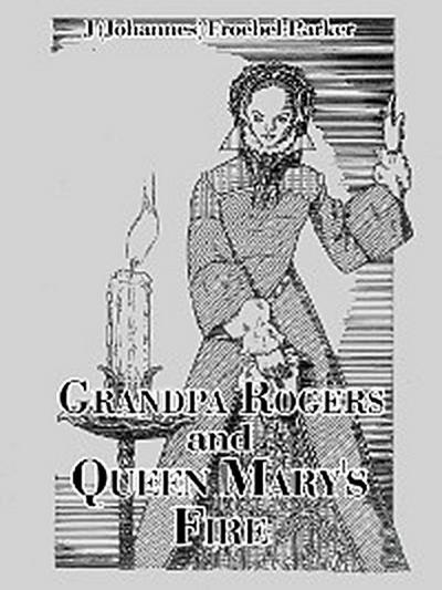 Grandpa Rogers and Queen Mary's Fire