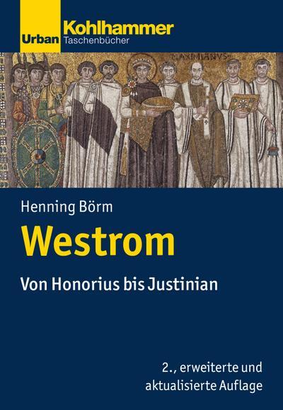 Westrom: Von Honorius bis Justinian (Urban-Taschenbücher, Band 735)