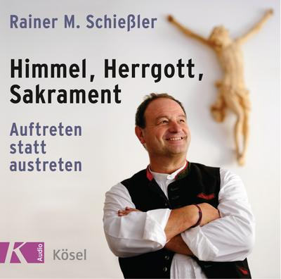 Himmel, Herrgott, Sakrament; Auftreten statt austreten; Deutsch