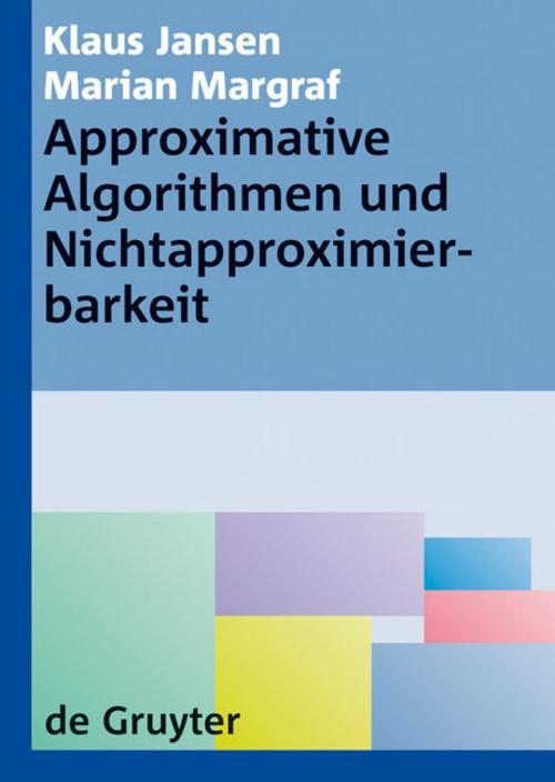 Approximative Algorithmen und Nichtapproximierbarkeit Klaus Jansen
