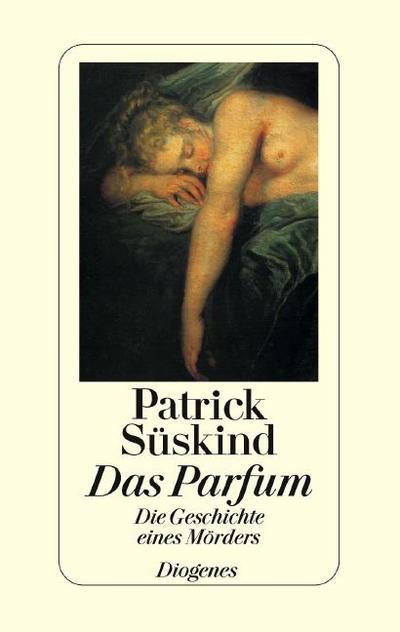 Das Parfum: Die Geschichte eines Mörders [Taschenbuch]