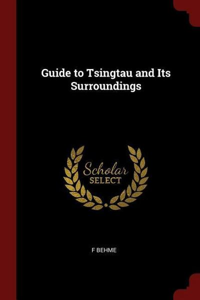 Guide to Tsingtau and Its Surroundings