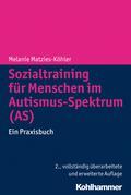 Sozialtraining für Menschen im Autismus-Spektrum (AS): Ein Praxisbuch