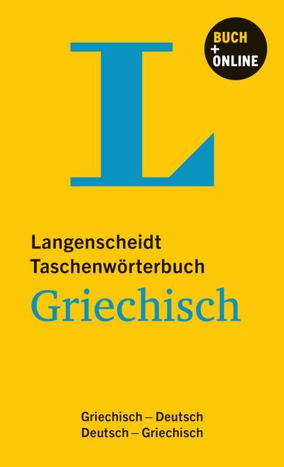 Langenscheidt Taschenwörterbuch Griechisch - Buch mit Online-Anbindung: Griechisch-Deutsch/Deutsch-Griechisch (Langenscheidt Taschenwörterbücher)