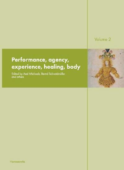 Ritual Dynamics and the Science of Ritual. Volume II: Body, Performance, Agency and Experience
