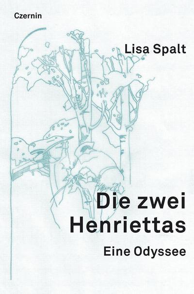 Die zwei Henriettas; Eine Odyssee; Deutsch