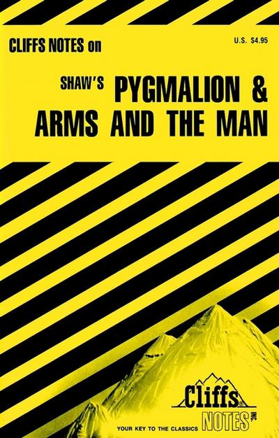 CliffsNotes on Shaw's Pygmalion and Arms and The Man