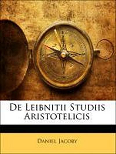 De Leibnitii Studiis Aristotelicis
