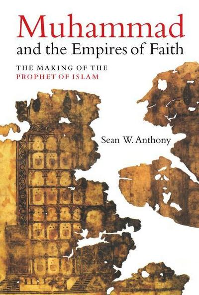 Muhammad and the Empires of Faith