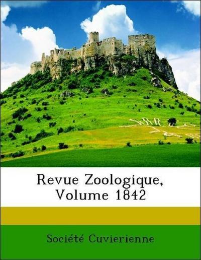 Revue Zoologique, Volume 1842