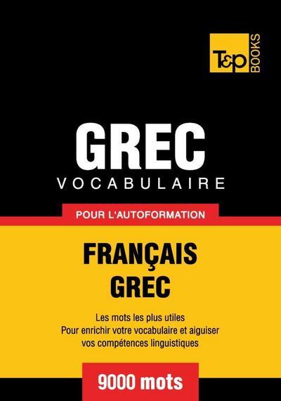 Vocabulaire Français-Grec pour l'autoformation - 9000 mots