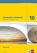 Lambacher Schweizer. 10. Schuljahr G9. Arbeitsheft plus Lösungsheft. Neubearbeitung. Hessen