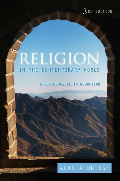 Religion in the Contemporary World - a            Sociological Introduction, 3E