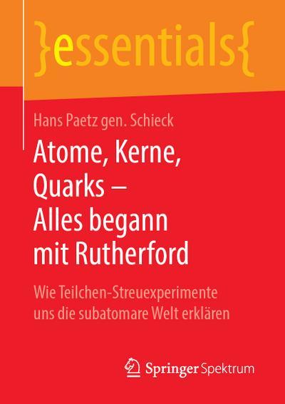 Atome, Kerne, Quarks – Alles begann mit Rutherford