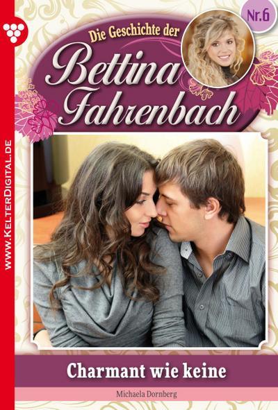 Bettina Fahrenbach 6 – Liebesroman