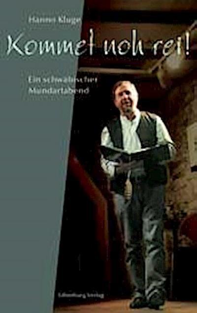 Kommet noh rei!; Ein schwäbischer Mundartabend; Deutsch; 8 schw.-w. Fotos