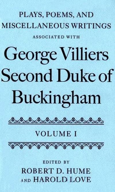 Plays, Poems, and Miscellaneous Writings Associated with George Villiers, Second Duke of Buckingham: Two-Volume Set