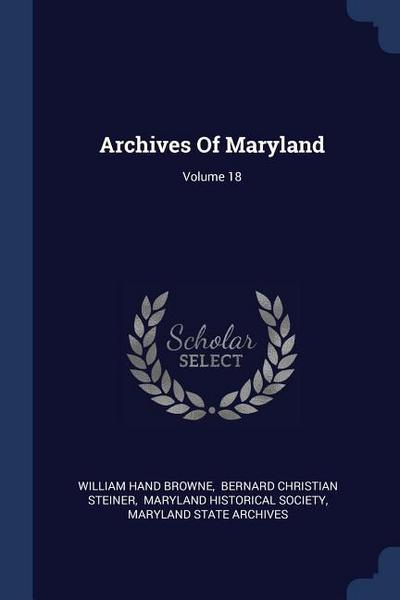 Archives of Maryland; Volume 18