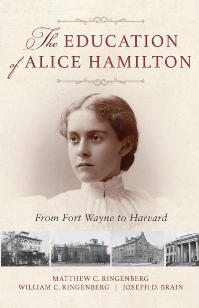 Education of Alice Hamilton: From Fort Wayne to Harvard