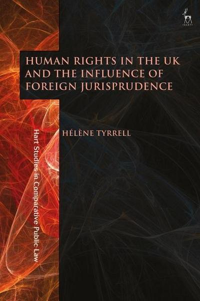 Human Rights in the UK and the Influence of Foreign Jurispru