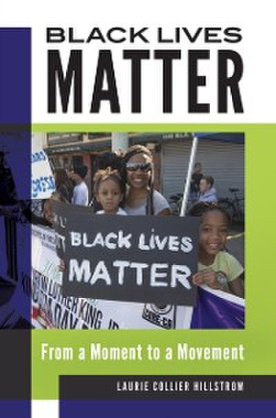 Black Lives Matter: From a Moment to a Movement