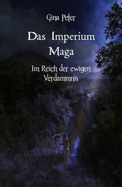 Das Imperium Maga - Im Reich der ewigen Verdammnis