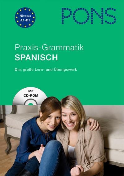 PONS Praxis-Grammatik Spanisch. Buch mit CD-ROM: Das große Lern- und Übungswerk von Görrissen. Margarita (2012) Broschiert